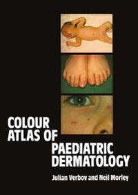 Colour Atlas of Paediatric Dermatology