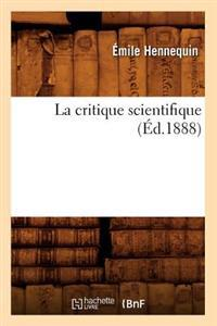 La Critique Scientifique (Ed.1888)
