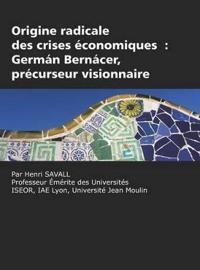 Origine Radicale Des Crises Economiques: German Bernacer, Precurseur Visionnaire (Hc)