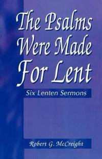 Psalms Were Made for Lent: Six Lenten Sermons