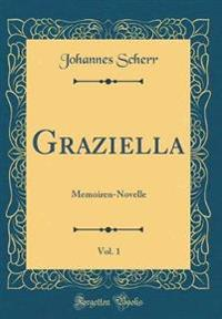 Graziella, Vol. 1: Memoiren-Novelle (Classic Reprint)