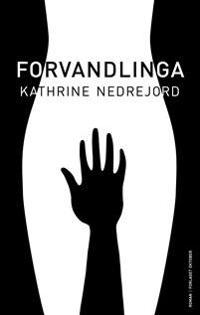 Forvandlinga - Kathrine Nedrejord | Ridgeroadrun.org