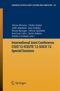 International Joint Conference CISIS'12-ICEUTE'12-SOCO'12 Special Sessions