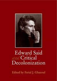 Edward Said and Critical Decolonization
