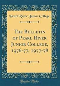The Bulletin of Pearl River Junior College, 1976-77, 1977-78 (Classic Reprint)