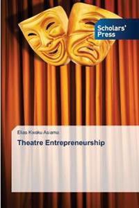 Theatre Entrepreneurship