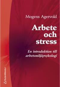 Arbete och stress - En introduktion till arbetsmiljöpsykologi