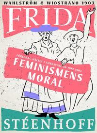 Feminismens moral : Föredrag hållet i Sundsvall d 30 juni 1903