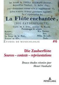 Die Zauberfloete, Sources - Contexte - Représentations