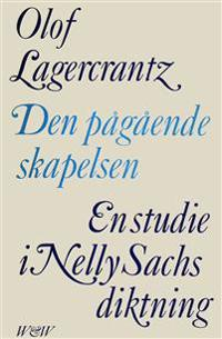 Den pågående skapelsen : En studie i Nelly Sachs diktning