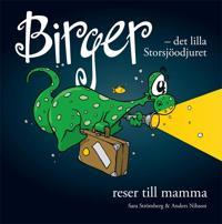 Birger : det lilla Storsjöodjuret reser till mamma