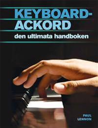 Keyboardackord : den ultimata handboken : över 500 ackord för alla musikstilar
