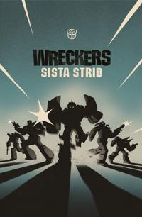 Transformers. Wreckers sista strid