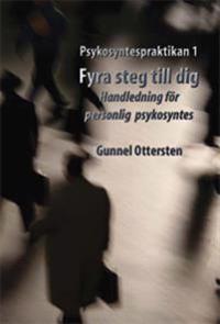 Fyra steg till dig : handledning för personlig psykosyntes