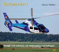 Flygminnen 1 - Svenskt civilt ambulans- och räddningsflyg med helikopter