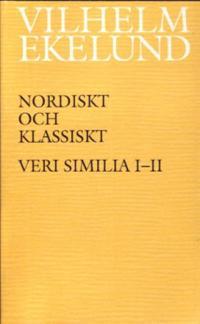 Nordiskt och klassiskt : Veri similia I-II