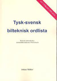 Tysk-svensk bilteknisk ordlista = : Deutsch-schwedisches automobiltechnisch