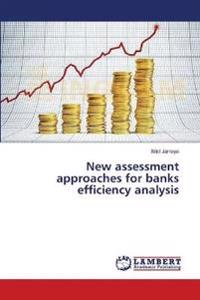 New assessment approaches for banks efficiency analysis