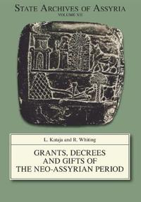 Grants, Decrees and Gifts of the Neo-Assyrian Period