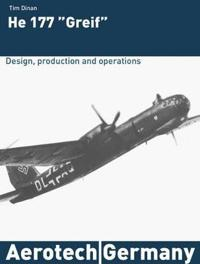 """Heinkel 177 """"Greif"""": Design, Production and Operations"""
