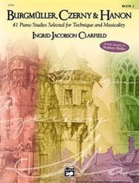 Burgm Ller, Czerny & Hanon -- Piano Studies Selected for Technique and Musicality, Vol 2