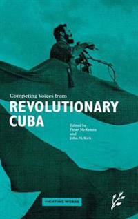 Competing Voices from Revolutionary Cuba