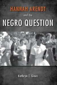 Hannah Arendt and the Negro Question