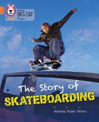 The Story of Skateboarding