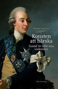 Konsten att härska Gustaf III inför sina undersåtar