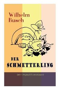 Der Schmetterling (Mit Originalillustrationen)