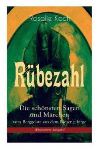 R bezahl - Die Sch nsten Sagen Und M rchen Vom Berggeiste Aus Dem Riesengebirge (Illustrierte Ausgabe)