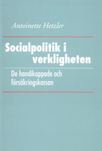 Socialpolitik i verkligheten: De handikappade och försäkringskassan