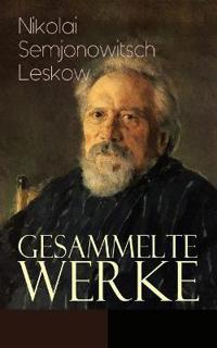 Gesammelte Werke (Vollst ndige Deutsche Ausgaben)