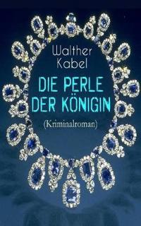 Die Perle Der K nigin (Kriminalroman)