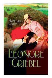 Leonore Griebel (Vollständige Ausgabe)