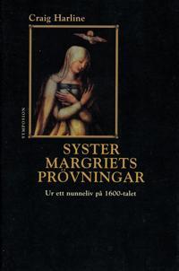 Syster Margriets prövningar : ur ett nunneliv på 1600-talet