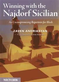 Winning with the Najdorf Sicilian: An Uncompromising Repertoire for Black