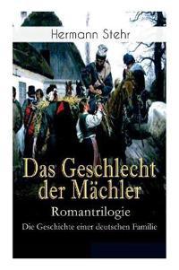 Das Geschlecht Der M chler - Romantrilogie