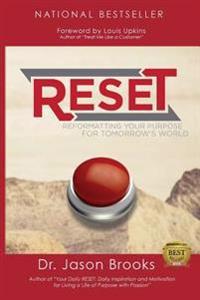 Reset: Reformatting Your Purpose for Tomorrow's World