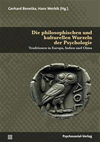 Die philosophischen und kulturellen Wurzeln der Psychologie