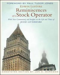 Reminiscences of a Stock Operator: With New Commentary and Insights on the Life and Times of Jesse Livermore