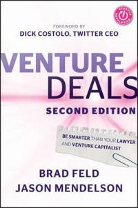 Venture Deals: Be Smarter Than Your Lawyer and Venture Capitalist, 2nd Edit