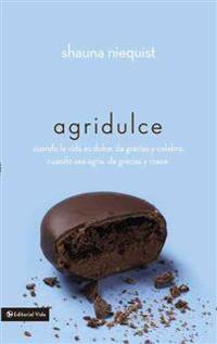 Agridulce / Bittersweet