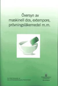 Översyn av maskinell dos, extempore, prövningsläkemedel m.m. SOU 2018:53 : Slutbetänkande från Nya apoteksmarknadsutredningen (S 2015:06)