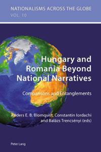 Hungary and Romania Beyond National Narratives