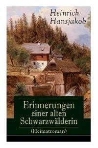 Erinnerungen einer alten Schwarzwälderin (Heimatroman) - Vollständige Ausgabe