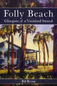 Folly Beach:: Glimpses of a Vanished Strand