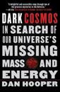 Dark Cosmos: In Search of Our Universe's Missing Mass and Energy
