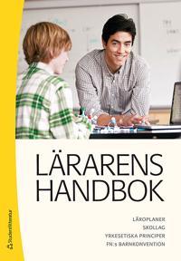 Lärarens handbok : läroplaner, skollag, yrkesetiska principer, FN:s barnkonvension
