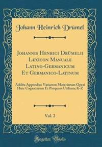 Johannis Henrici Drümelii Lexicon Manuale Latino-Germanicum Et Germanico-Latinum, Vol. 2